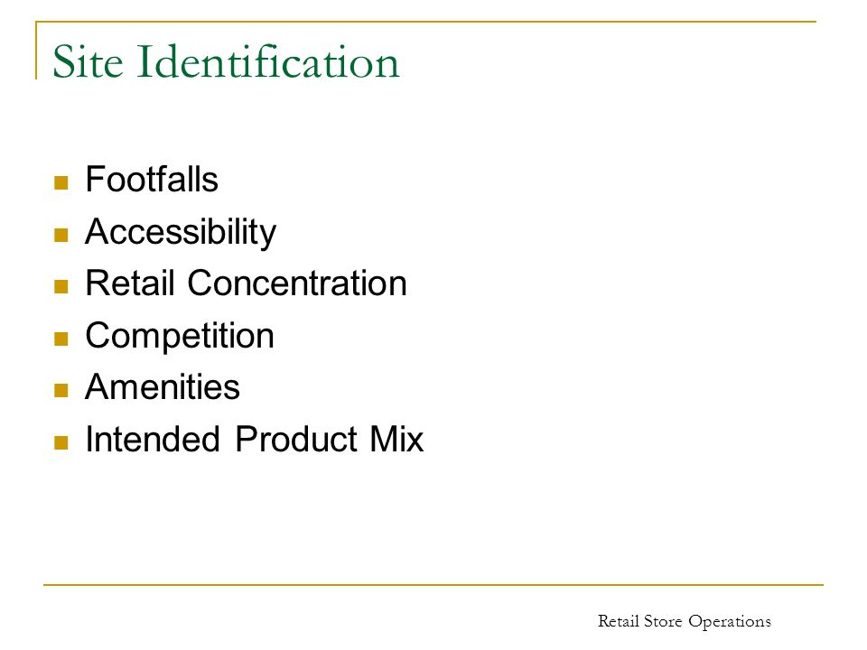 Site Identification Footfalls Accessibility Retail Concentration