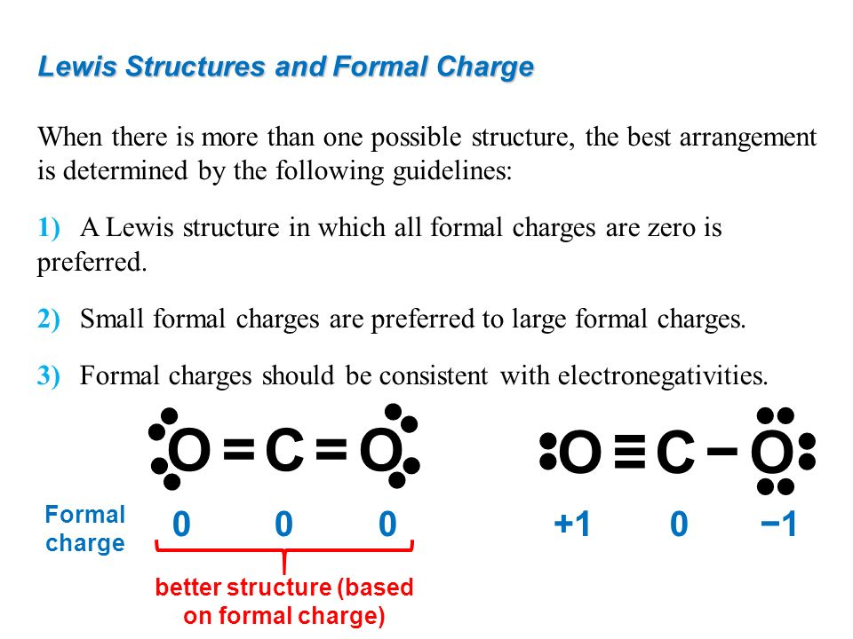 better structure (based on formal charge)