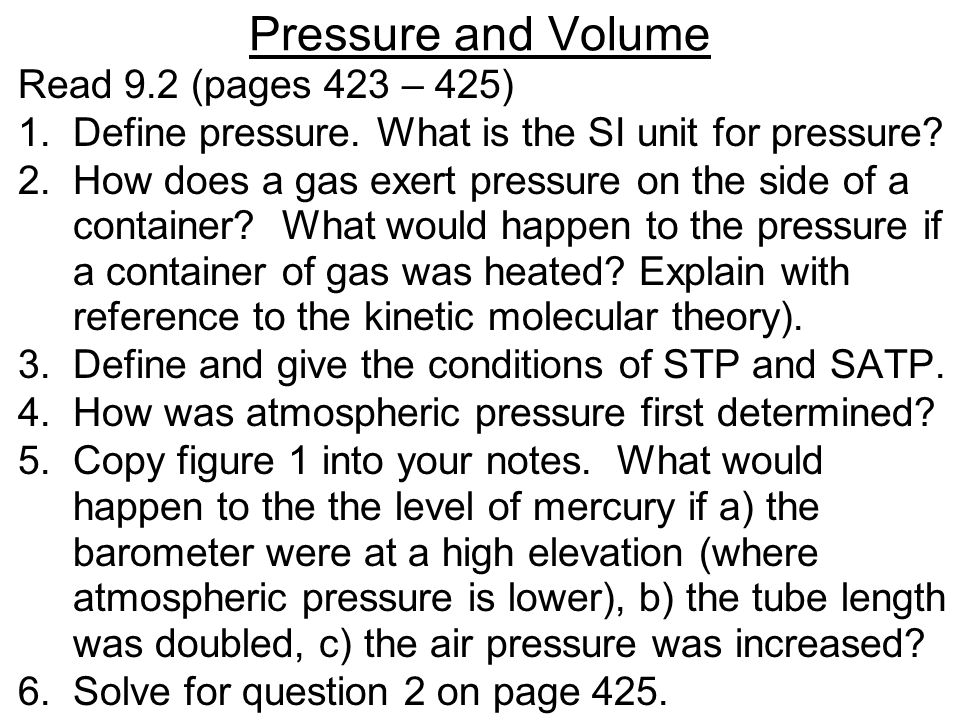 Pressure and Volume Read 9.2 (pages 423 – 425)
