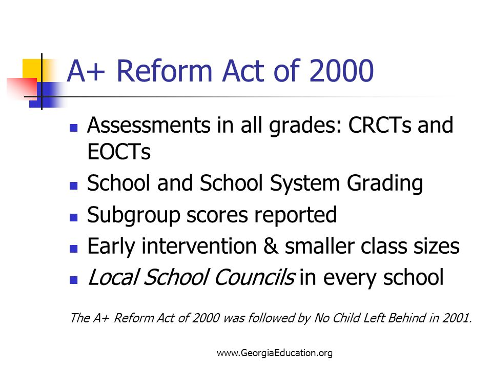 A+ Reform Act of 2000 Assessments in all grades: CRCTs and EOCTs
