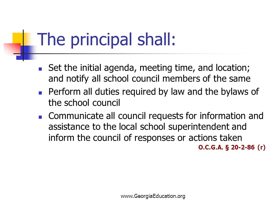 The principal shall: Set the initial agenda, meeting time, and location; and notify all school council members of the same.