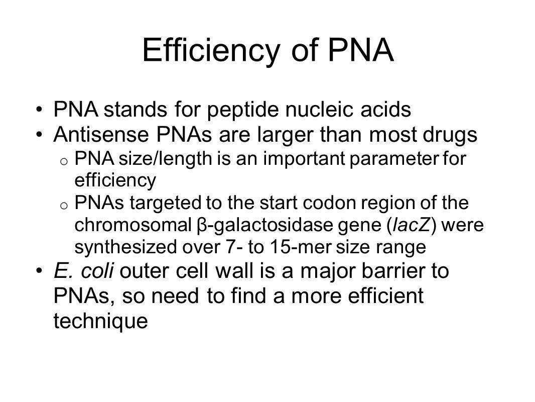 Efficiency of PNA PNA stands for peptide nucleic acids