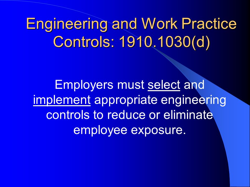 Engineering and Work Practice Controls: 1910.1030(d)