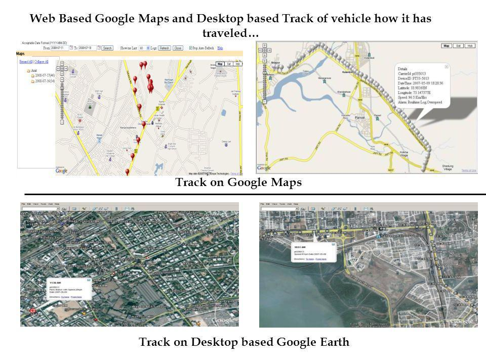 Web Based Google Maps and Desktop based Track of vehicle how it has traveled…