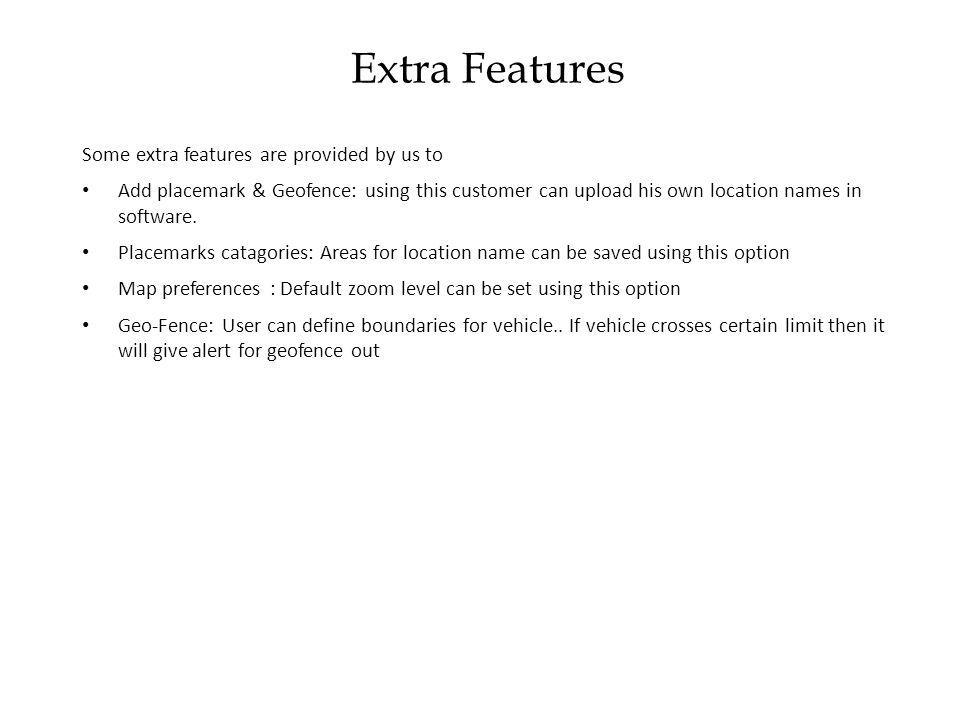 Extra Features Some extra features are provided by us to