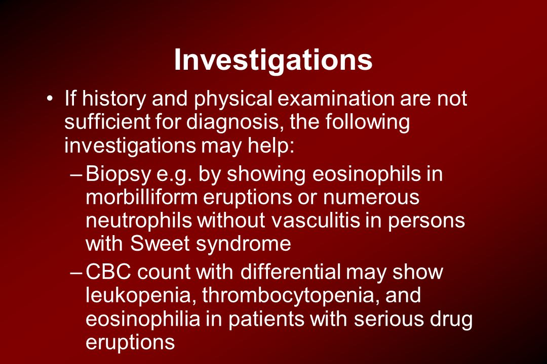 Investigations If history and physical examination are not sufficient for diagnosis, the following investigations may help: