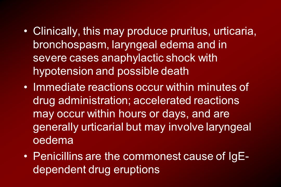 Clinically, this may produce pruritus, urticaria, bronchospasm, laryngeal edema and in severe cases anaphylactic shock with hypotension and possible death