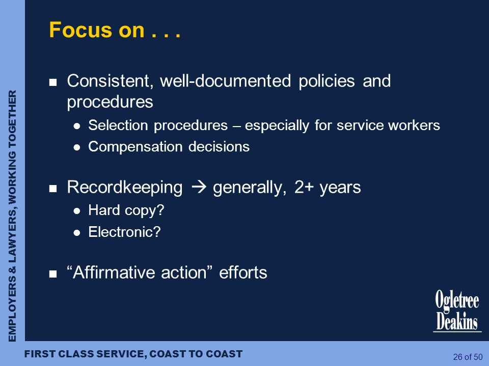 Focus on Consistent, well-documented policies and procedures