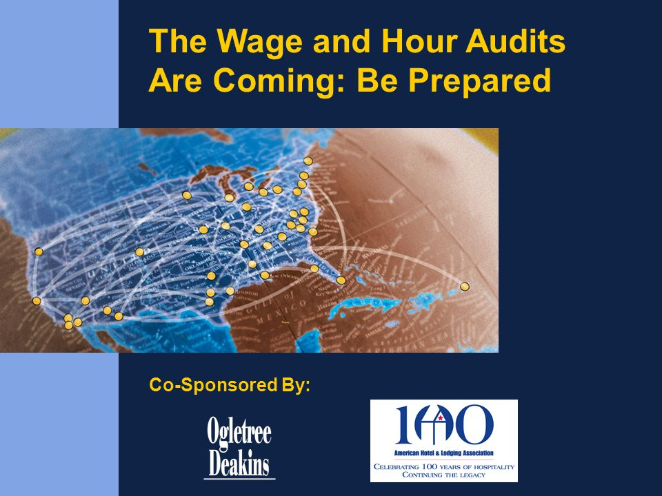 The Wage and Hour Audits Are Coming: Be Prepared
