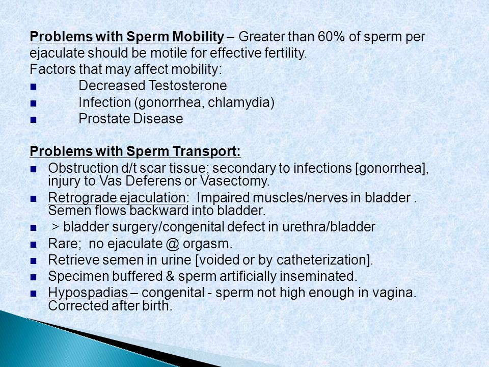 Problems with Sperm Mobility – Greater than 60% of sperm per