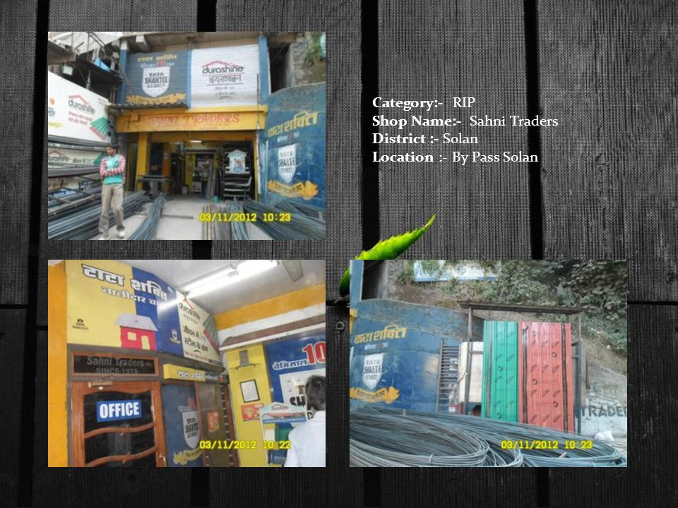 Category:- RIP Shop Name:- Sahni Traders District :- Solan Location :- By Pass Solan