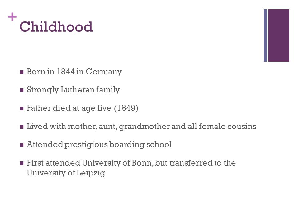 Childhood Born in 1844 in Germany Strongly Lutheran family