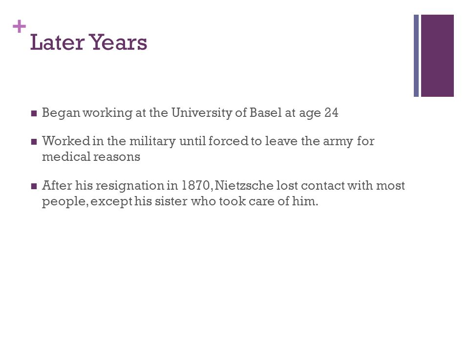 Later Years Began working at the University of Basel at age 24