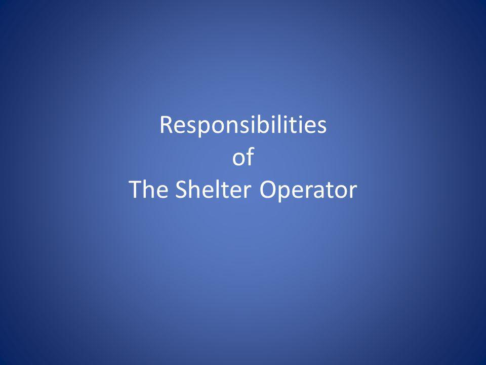 Responsibilities of The Shelter Operator