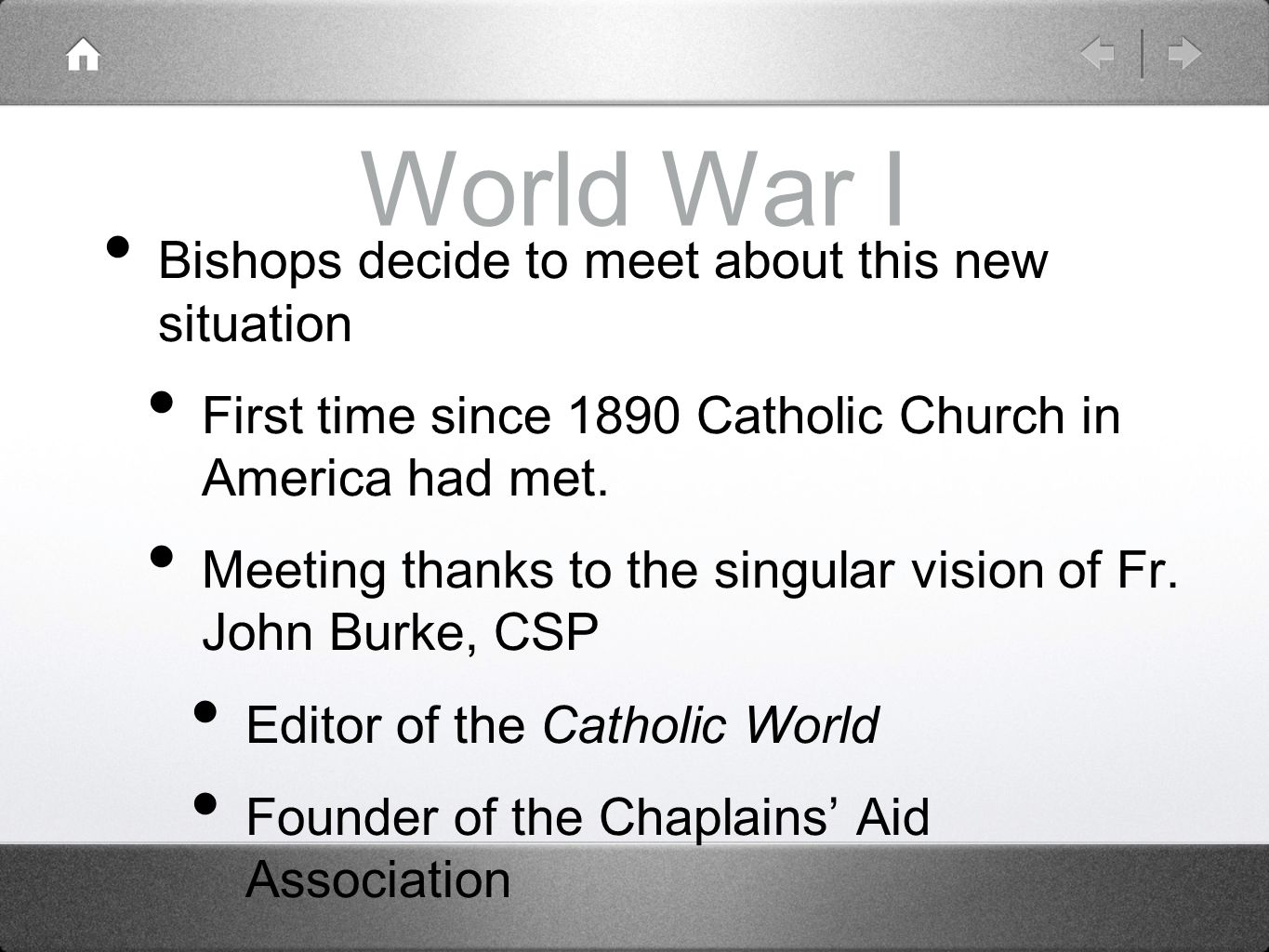 World War I Bishops decide to meet about this new situation