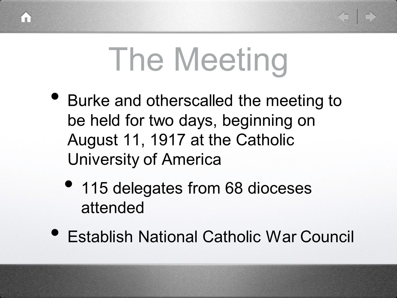 The Meeting Burke and otherscalled the meeting to be held for two days, beginning on August 11, 1917 at the Catholic University of America.