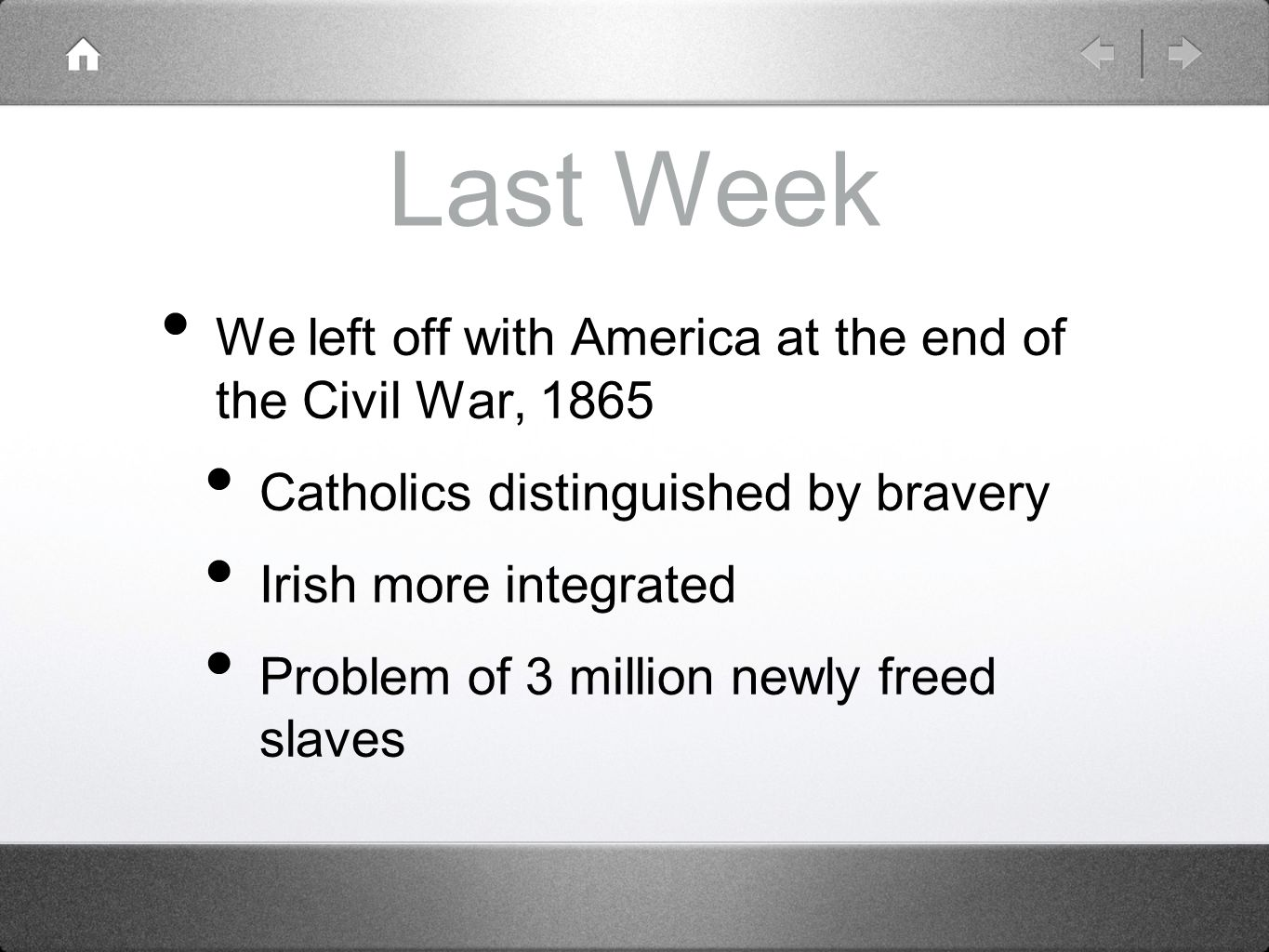 Last Week We left off with America at the end of the Civil War, 1865