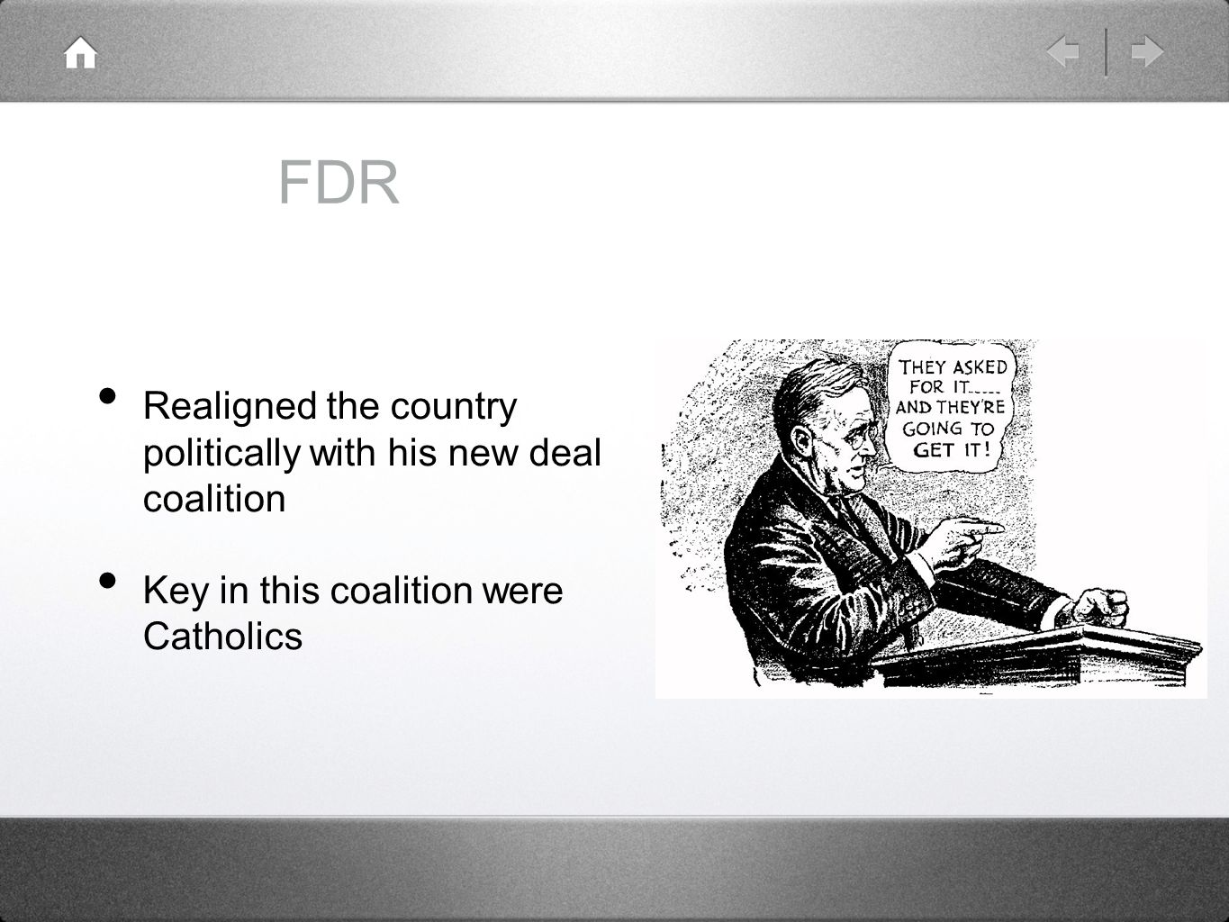 FDR Realigned the country politically with his new deal coalition
