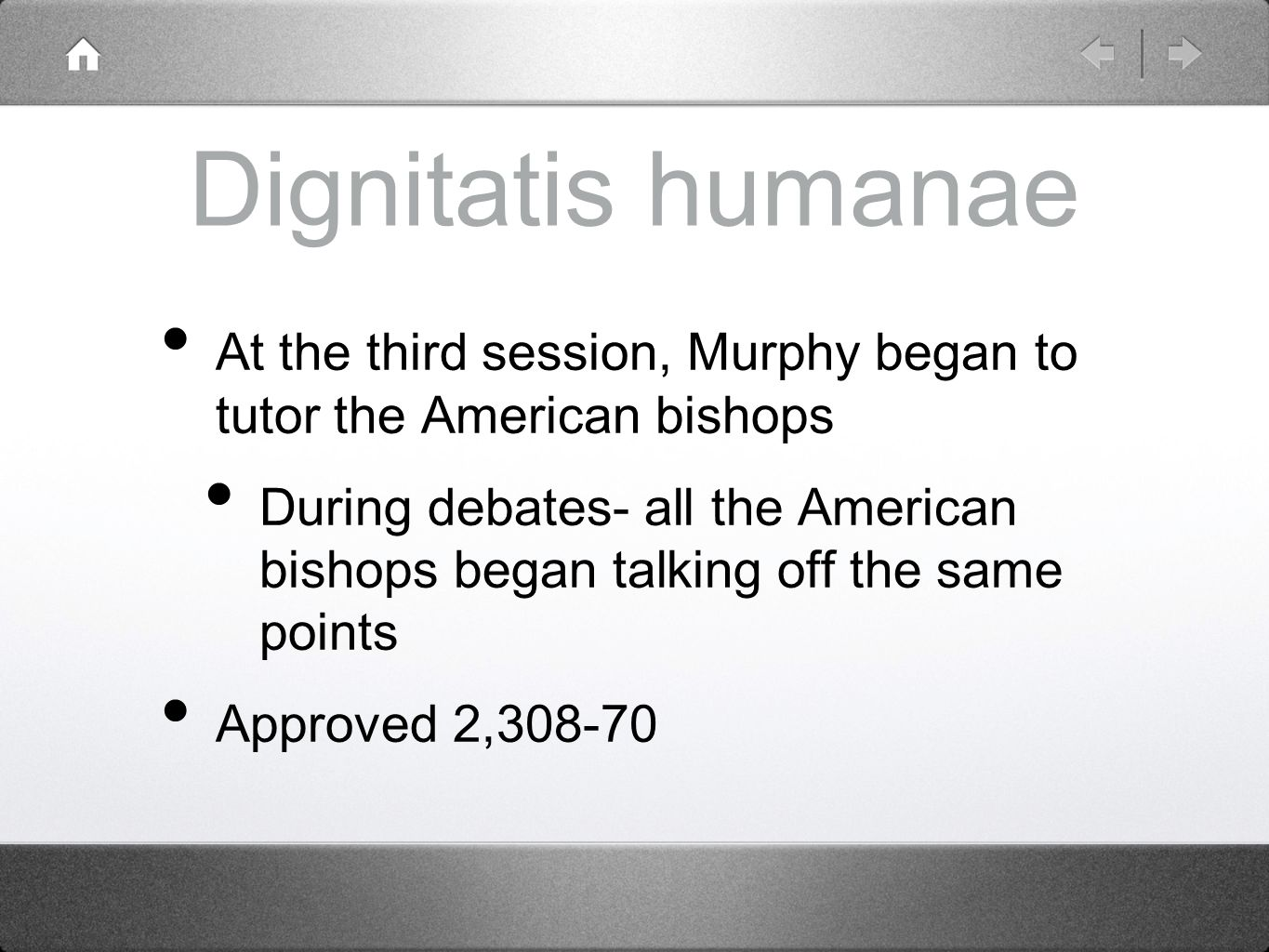 Dignitatis humanae At the third session, Murphy began to tutor the American bishops.