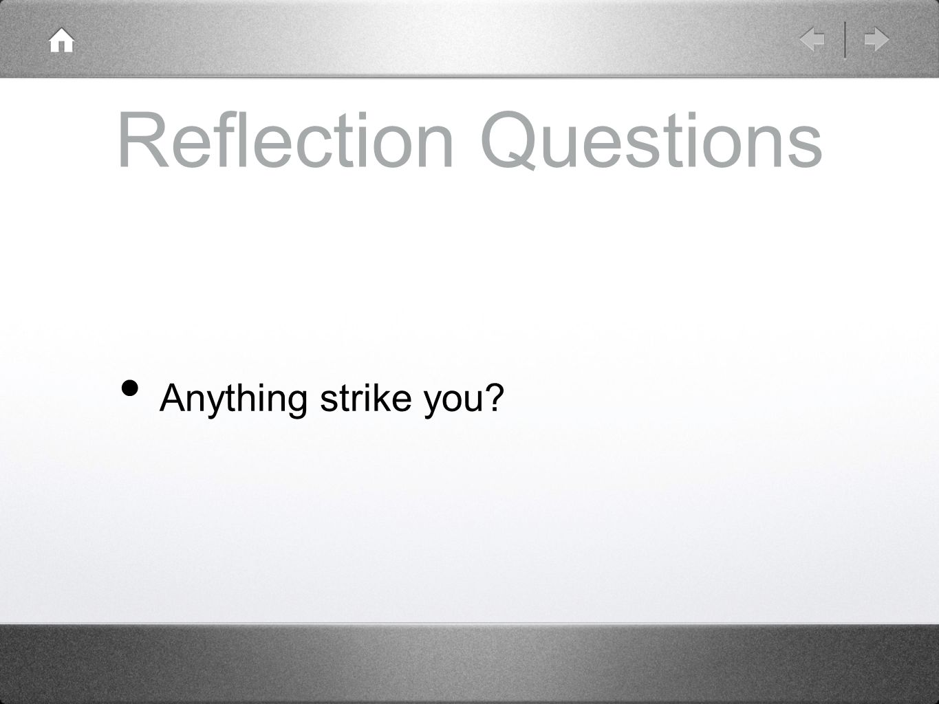 Reflection Questions Anything strike you