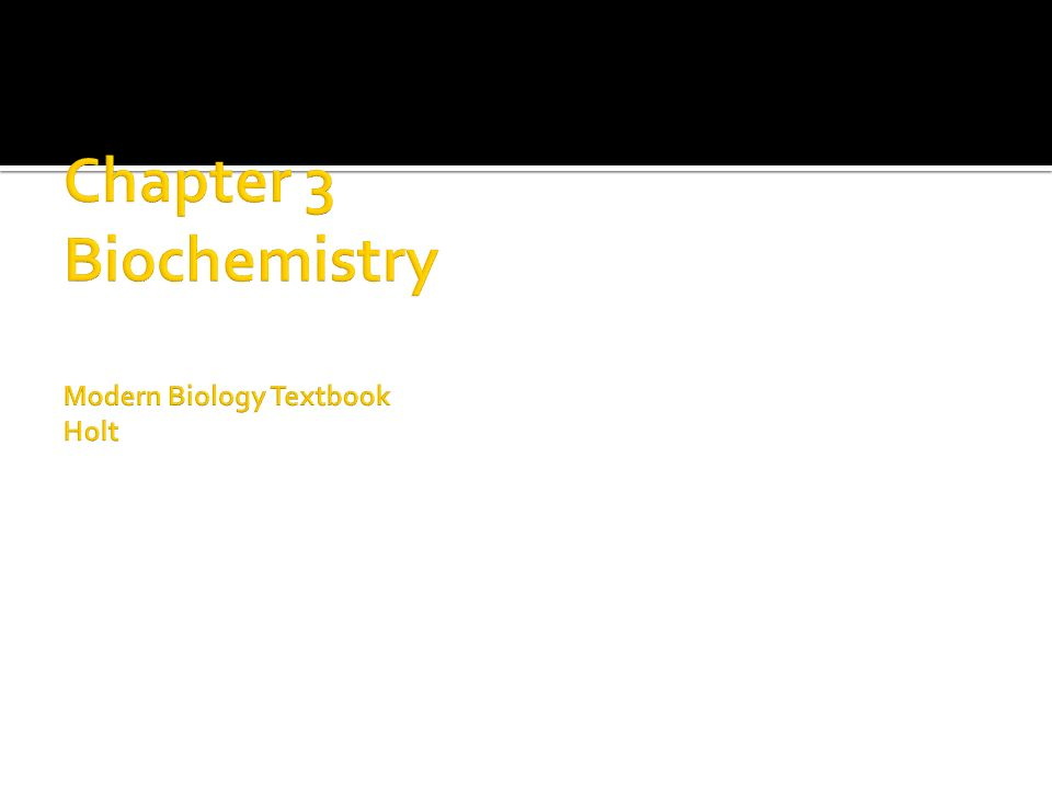 Chapter 3 Biochemistry Modern Biology Textbook Holt