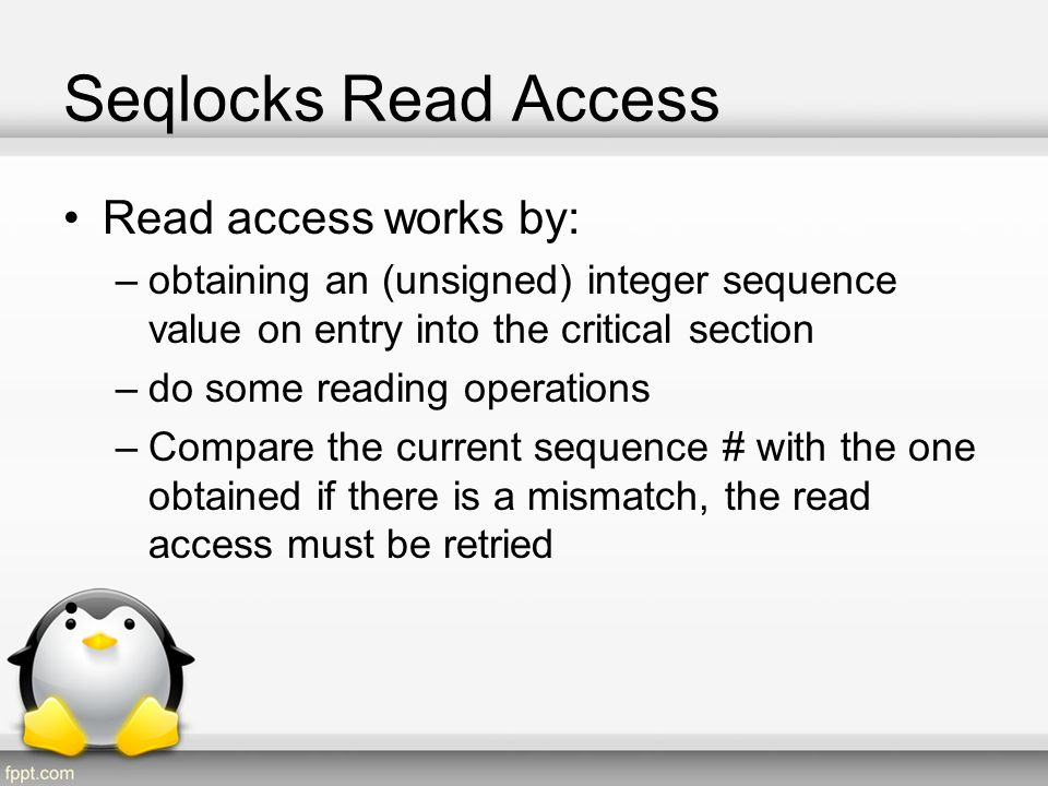 Seqlocks Read Access Read access works by: