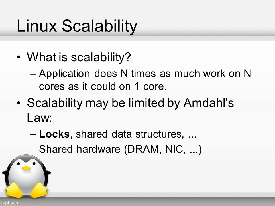 Linux Scalability What is scalability