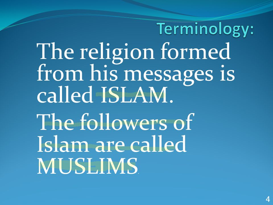 The religion formed from his messages is called ISLAM.