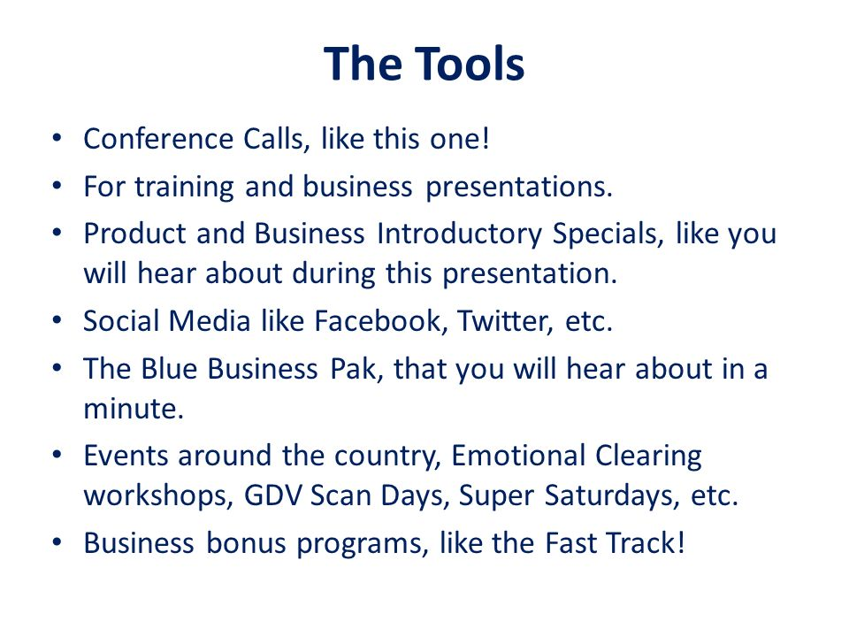 The Tools Conference Calls, like this one!