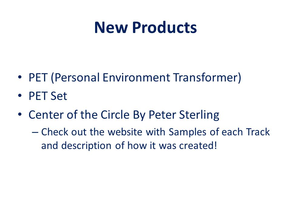 New Products PET (Personal Environment Transformer) PET Set