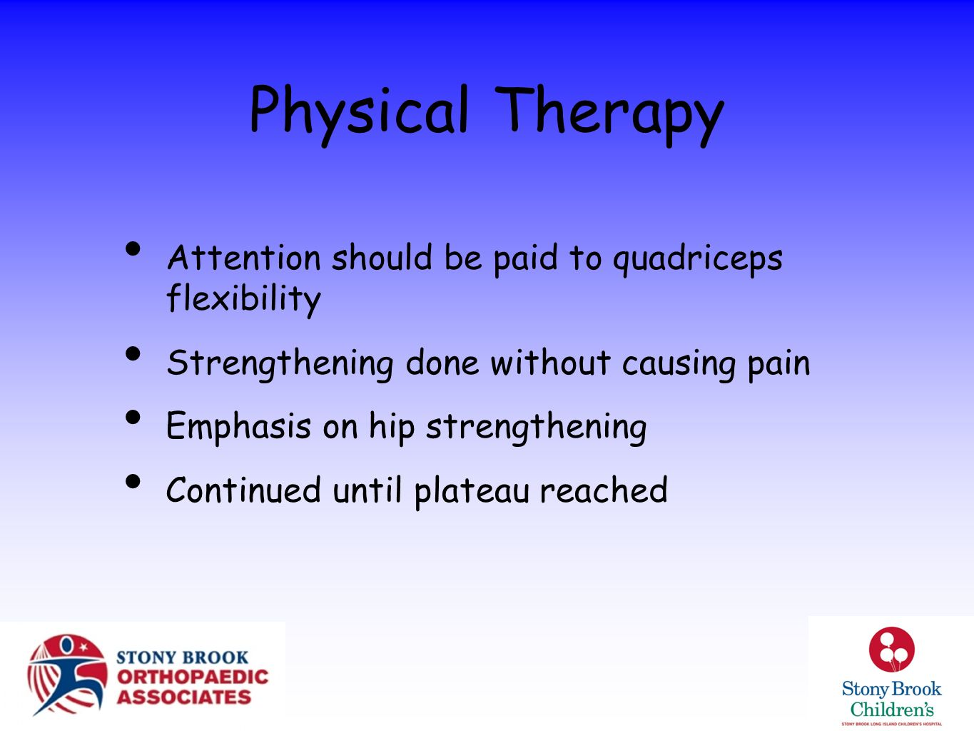 Physical Therapy Attention should be paid to quadriceps flexibility