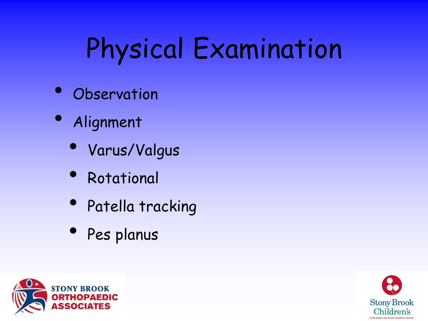 Physical Examination Observation Alignment Varus/Valgus Rotational