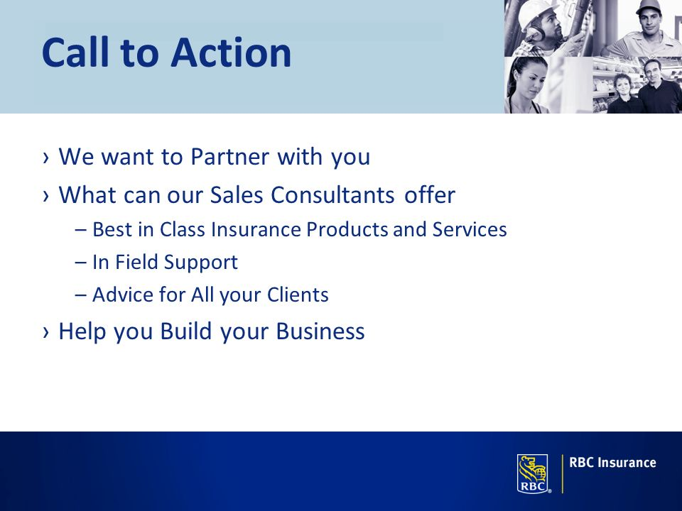 Call to Action We want to Partner with you