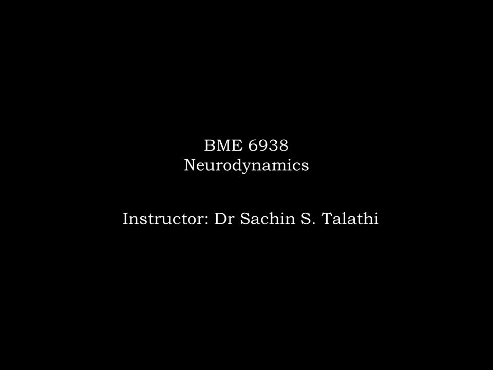 Instructor: Dr Sachin S. Talathi