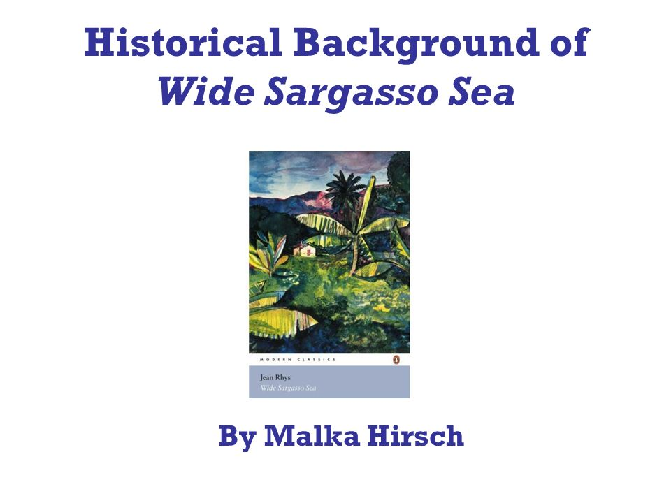 Historical Background of Wide Sargasso Sea