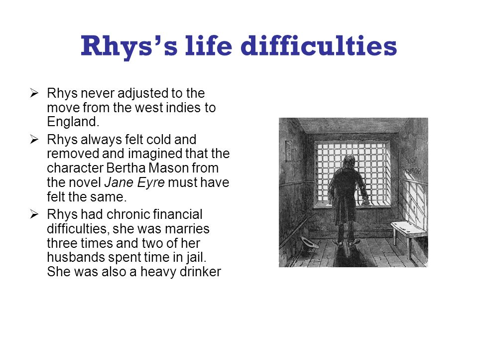 Rhys's life difficulties