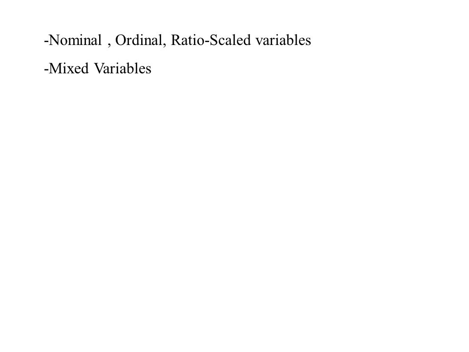 -Nominal , Ordinal, Ratio-Scaled variables