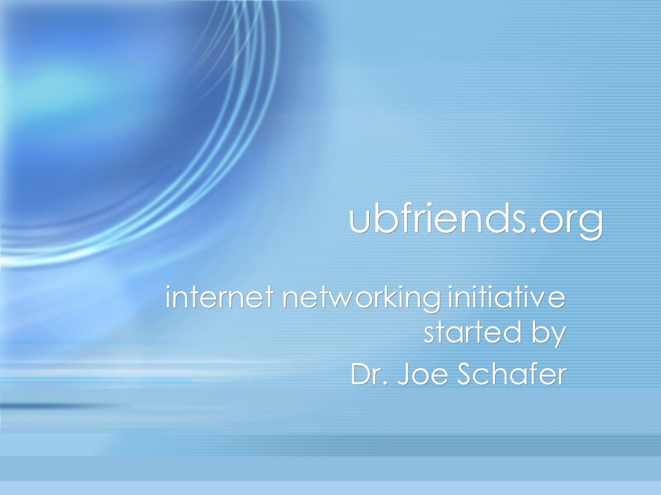 internet networking initiative started by Dr. Joe Schafer