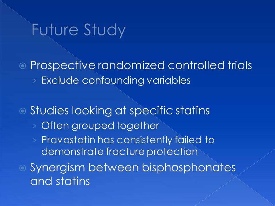 Future Study Prospective randomized controlled trials