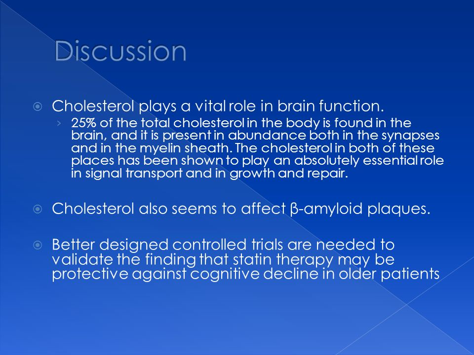 Discussion Cholesterol plays a vital role in brain function.