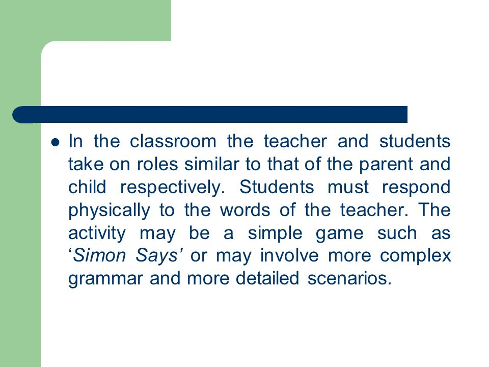 In the classroom the teacher and students take on roles similar to that of the parent and child respectively.