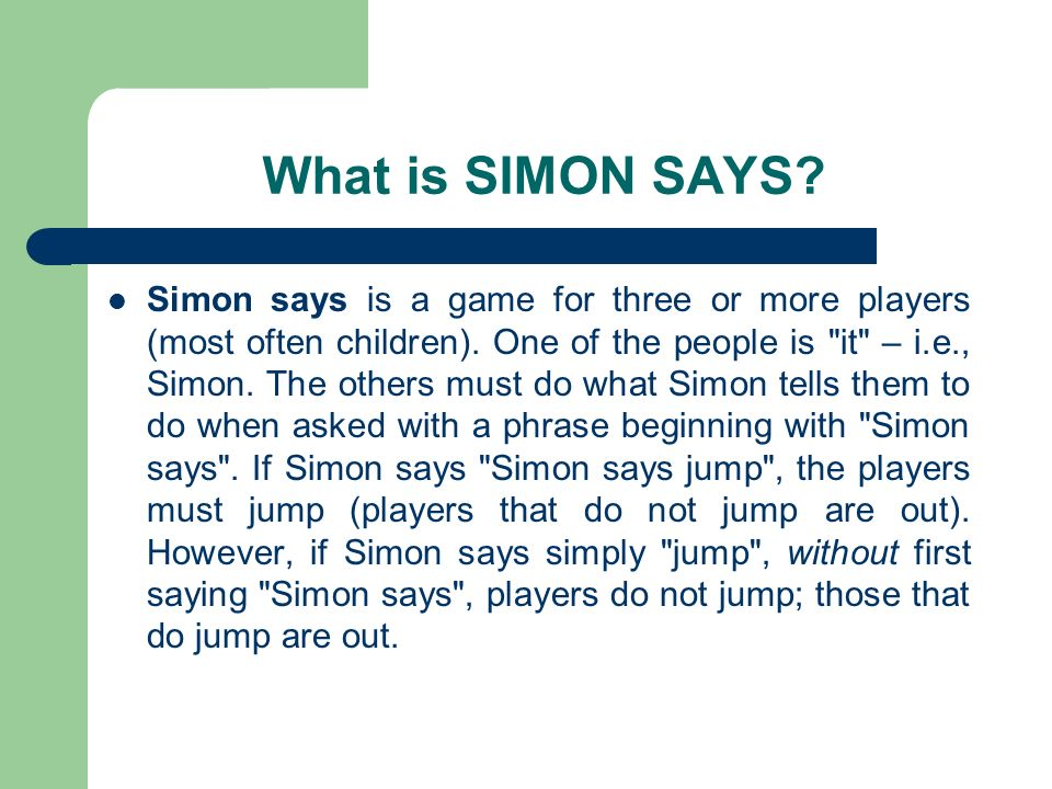 What is SIMON SAYS