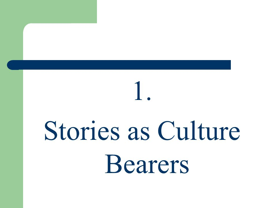 Stories as Culture Bearers