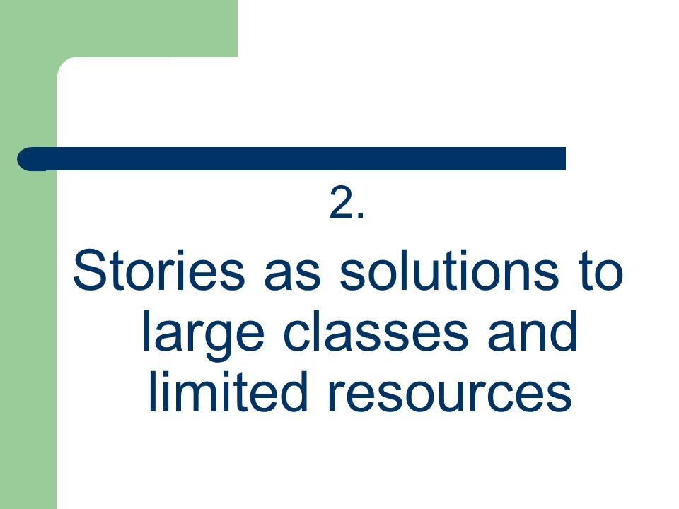 Stories as solutions to large classes and limited resources