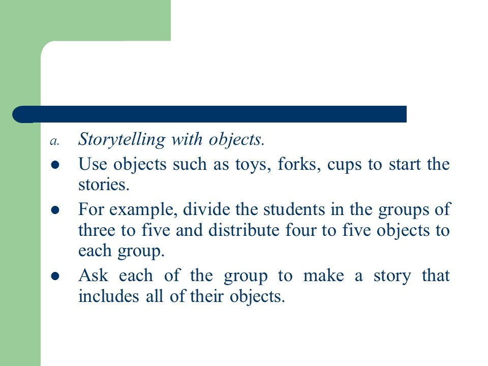 Storytelling with objects.