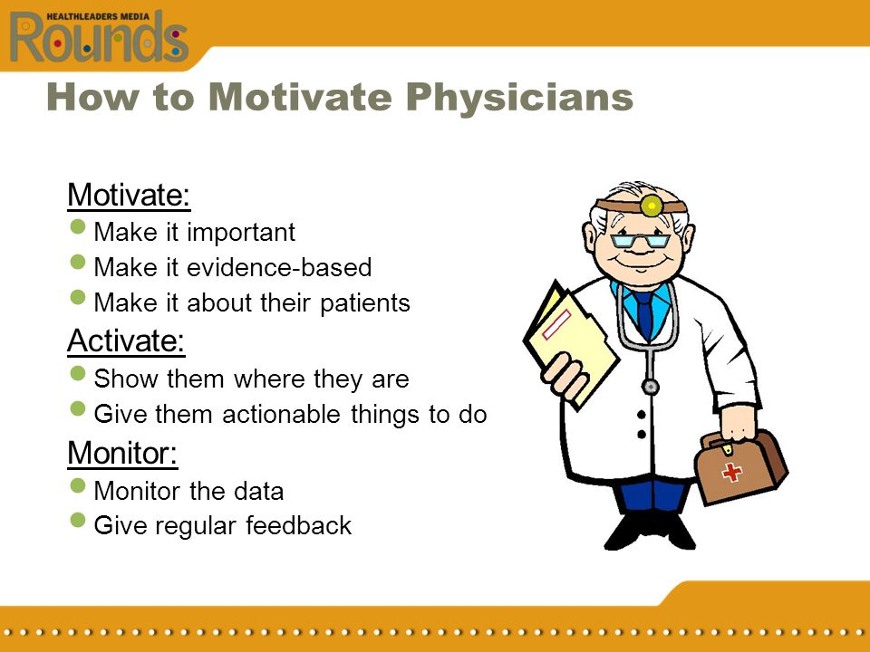 How to Motivate Physicians