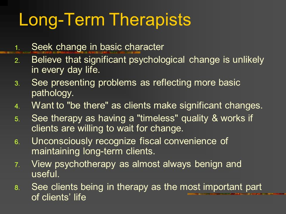 Long-Term Therapists Seek change in basic character