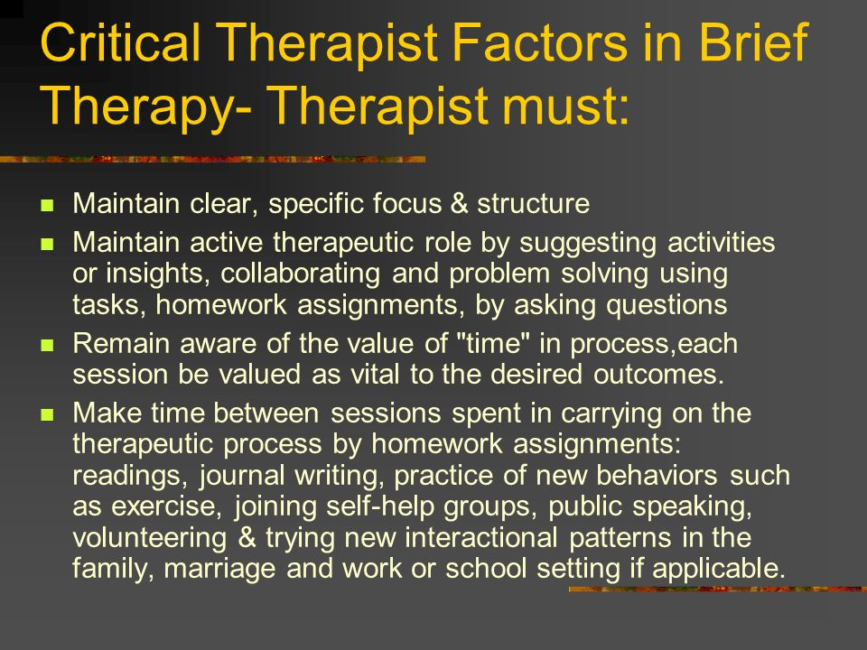 Critical Therapist Factors in Brief Therapy- Therapist must: