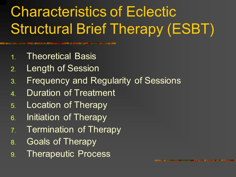 Characteristics of Eclectic Structural Brief Therapy (ESBT)