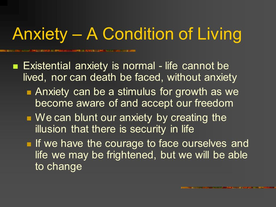 Anxiety – A Condition of Living